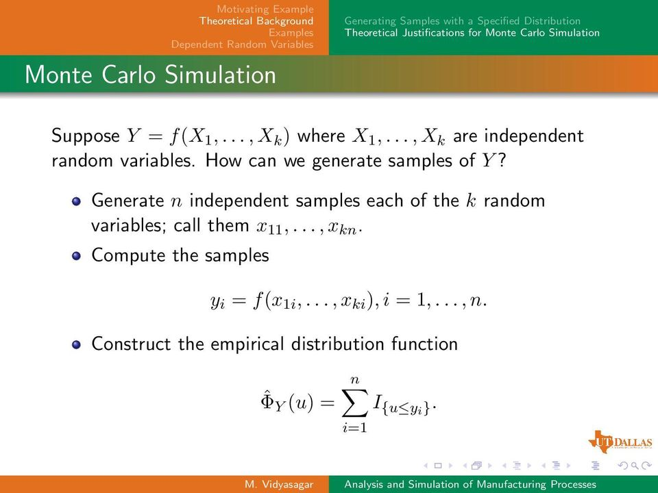Generate n independent samples each of the k random variables; call them x 11,..., x kn.