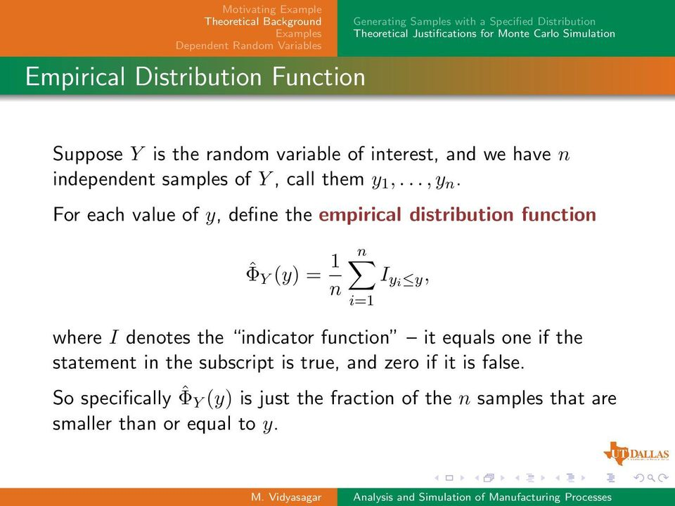For each value of y, define the empirical distribution function ˆΦ Y (y) = 1 n n i=1 I yi y, where I denotes the