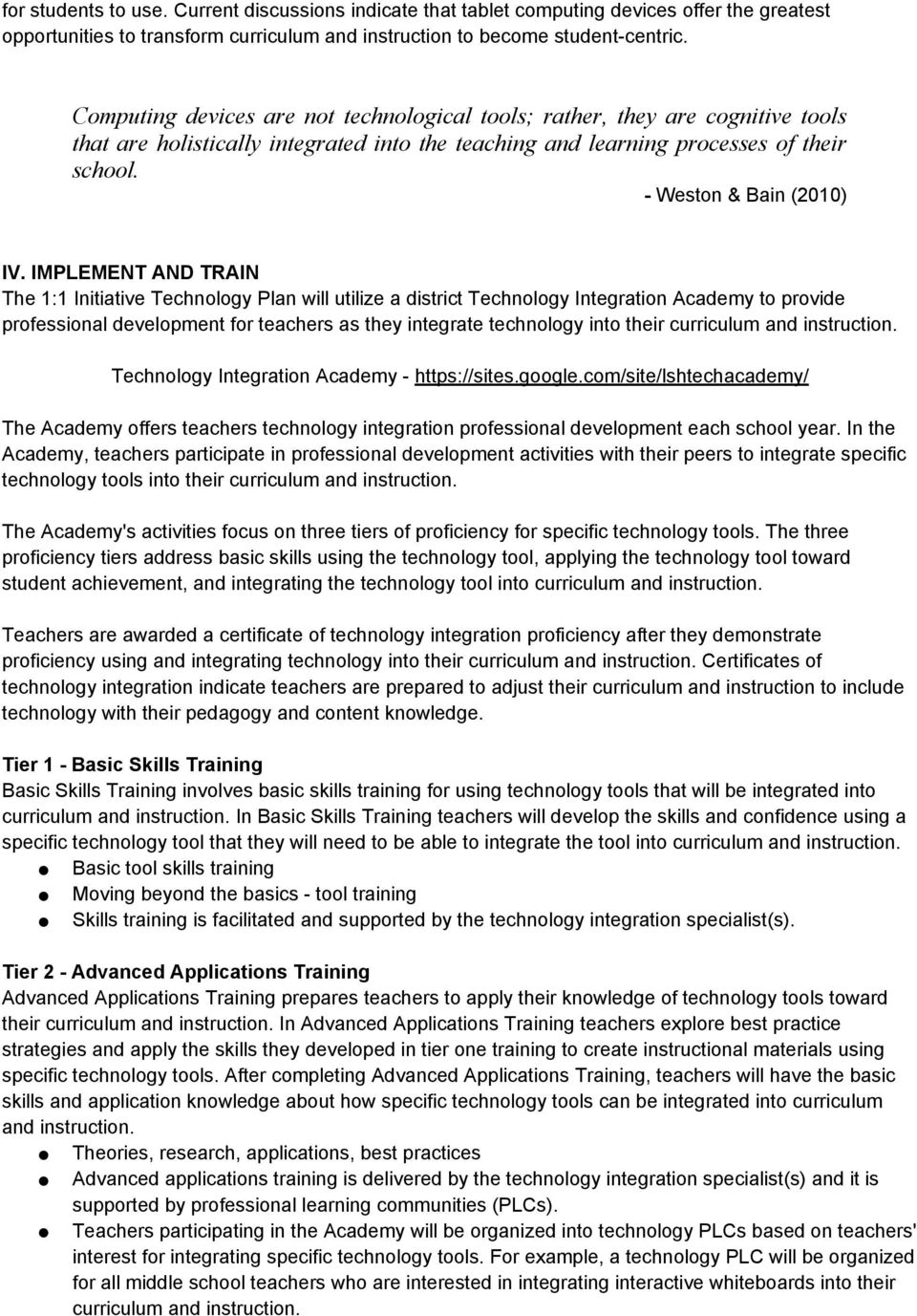 IMPLEMENT AND TRAIN The 1:1 Initiative Technology Plan will utilize a district Technology Integration Academy to provide professional development for teachers as they integrate technology into their