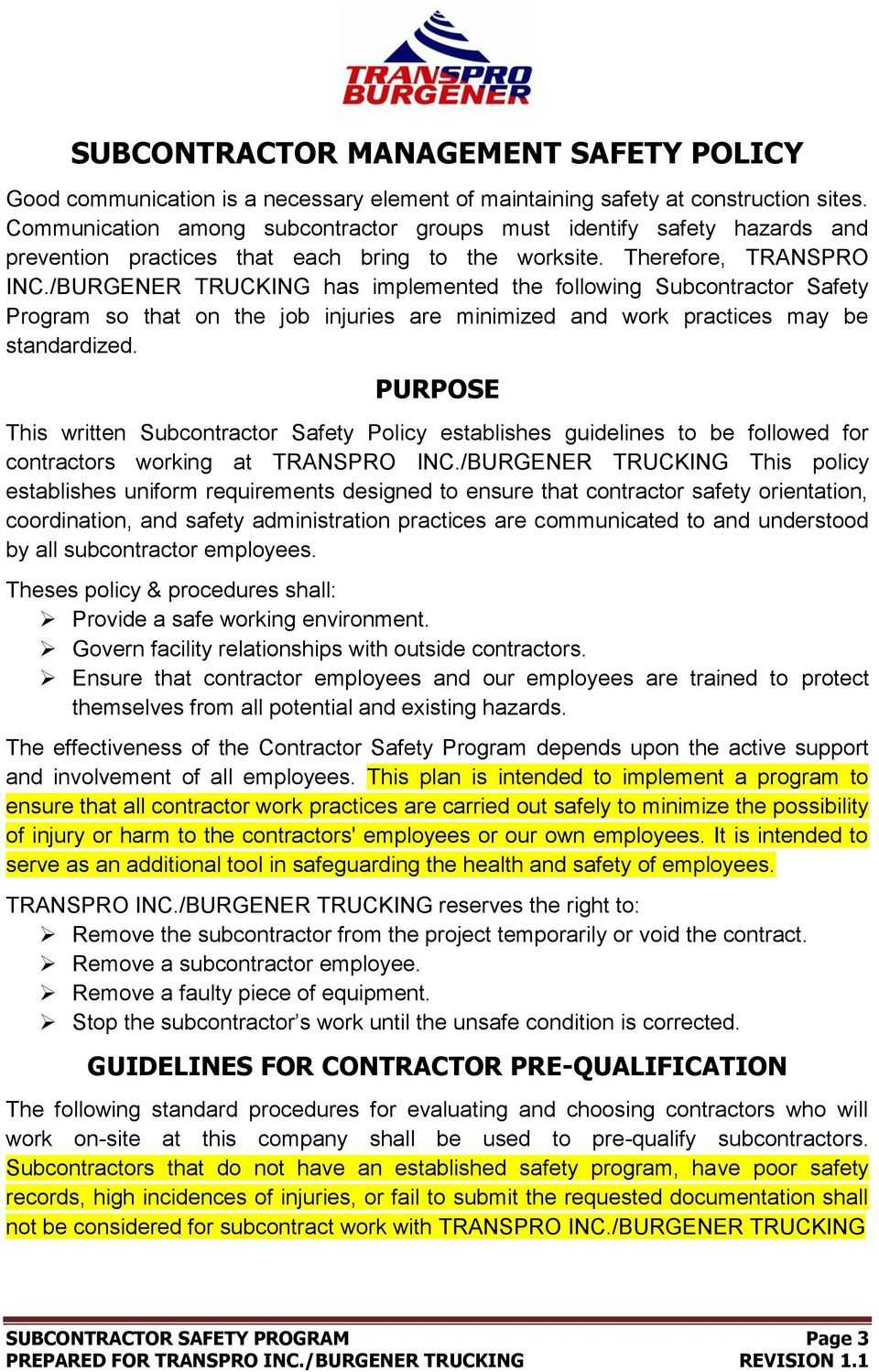 /BURGENER TRUCKING has implemented the following Subcontractor Safety Program so that on the job injuries are minimized and work practices may be standardized.