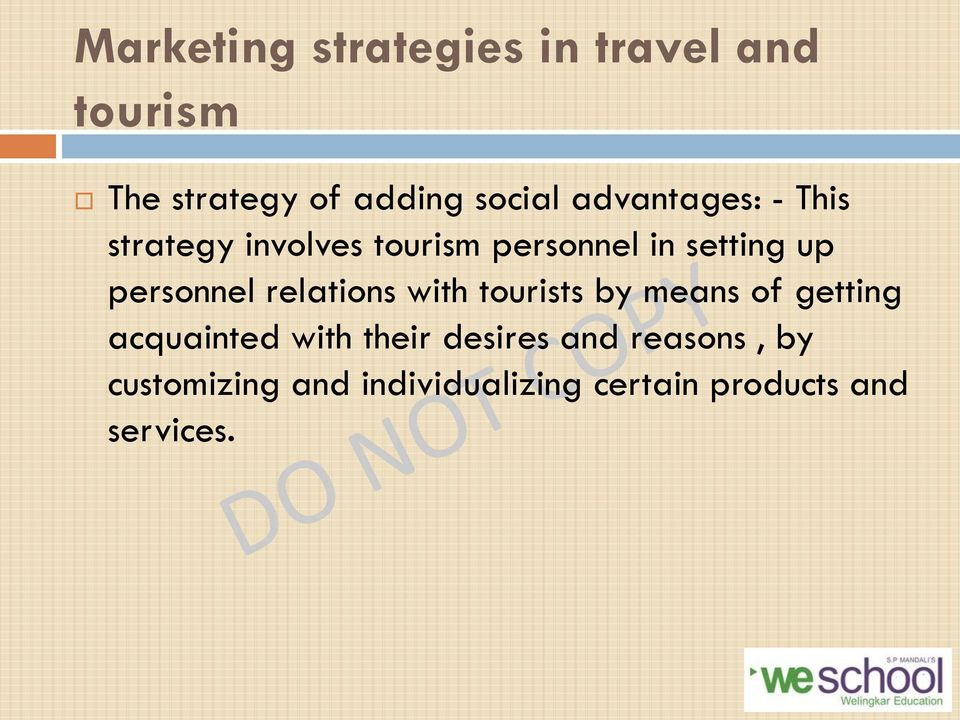 personnel relations with tourists by means of getting acquainted with their