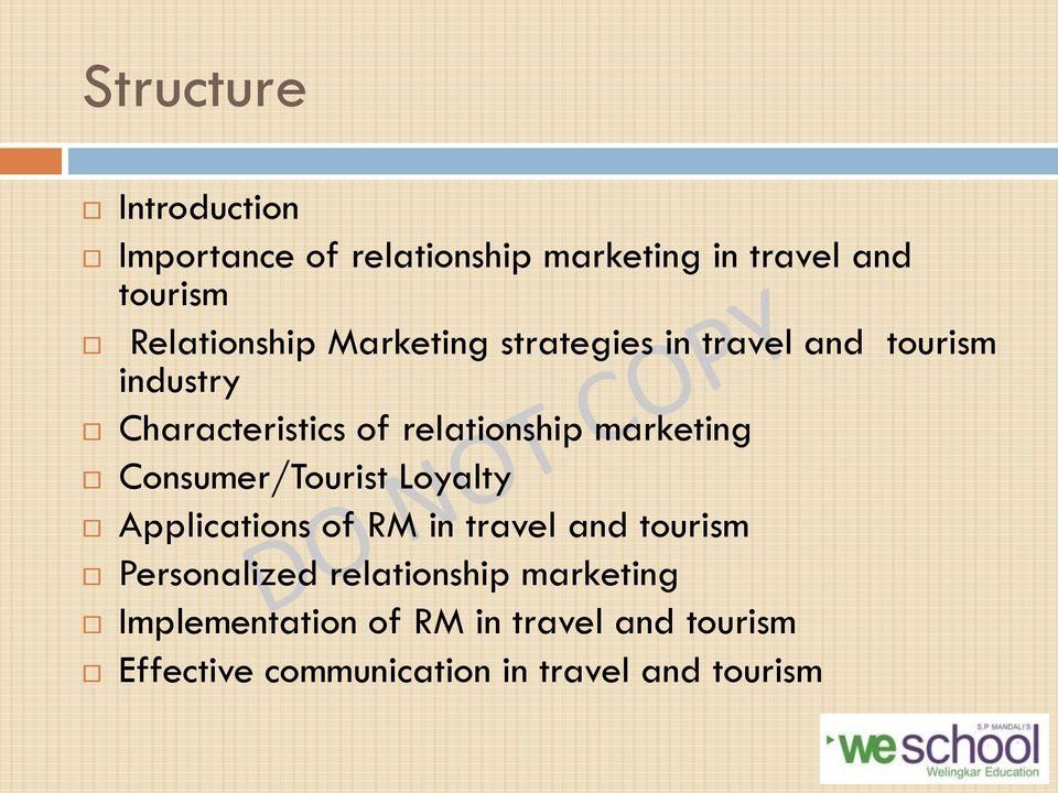 Consumer/Tourist Loyalty Applications of RM in travel and tourism Personalized relationship