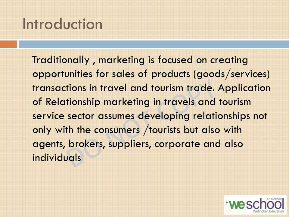 Application of Relationship marketing in travels and tourism service sector assumes