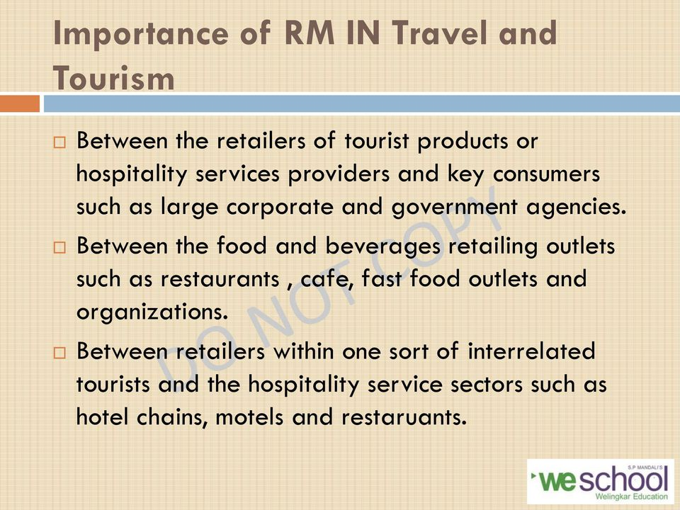Between the food and beverages retailing outlets such as restaurants, cafe, fast food outlets and