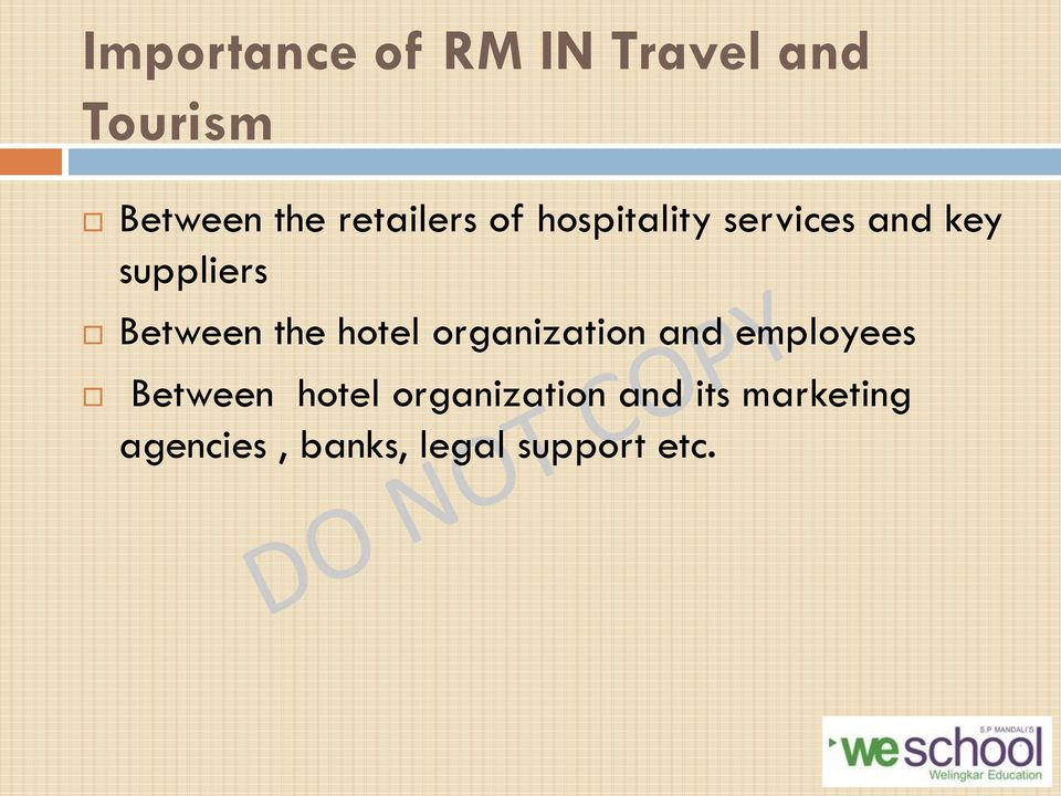 Between the hotel organization and employees Between