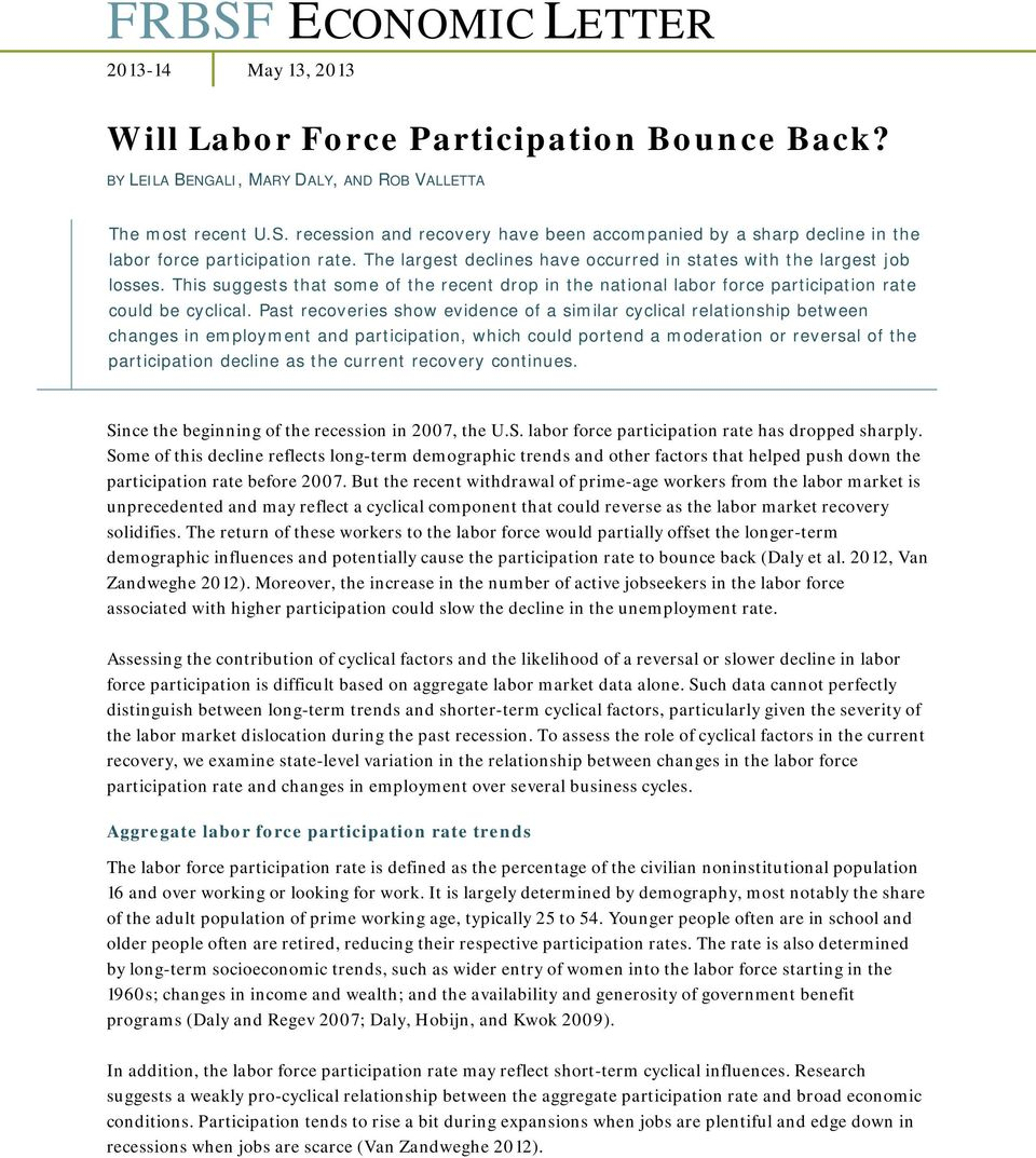 Past recoveries show evidence of a similar cyclical relationship between changes in employment and participation, which could portend a moderation or reversal of the participation decline as the