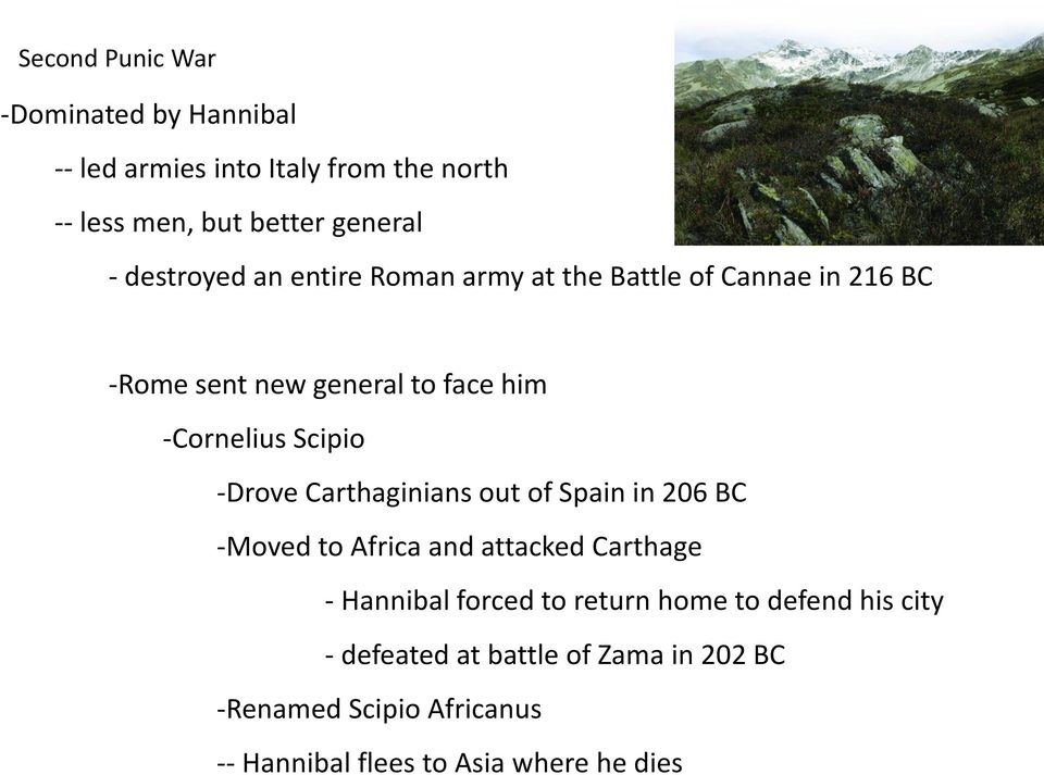 -Drove Carthaginians out of Spain in 206 BC -Moved to Africa and attacked Carthage - Hannibal forced to return home