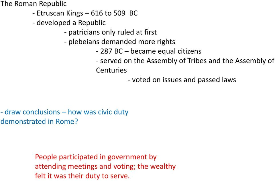 Assembly of Centuries - voted on issues and passed laws - draw conclusions how was civic duty demonstrated in