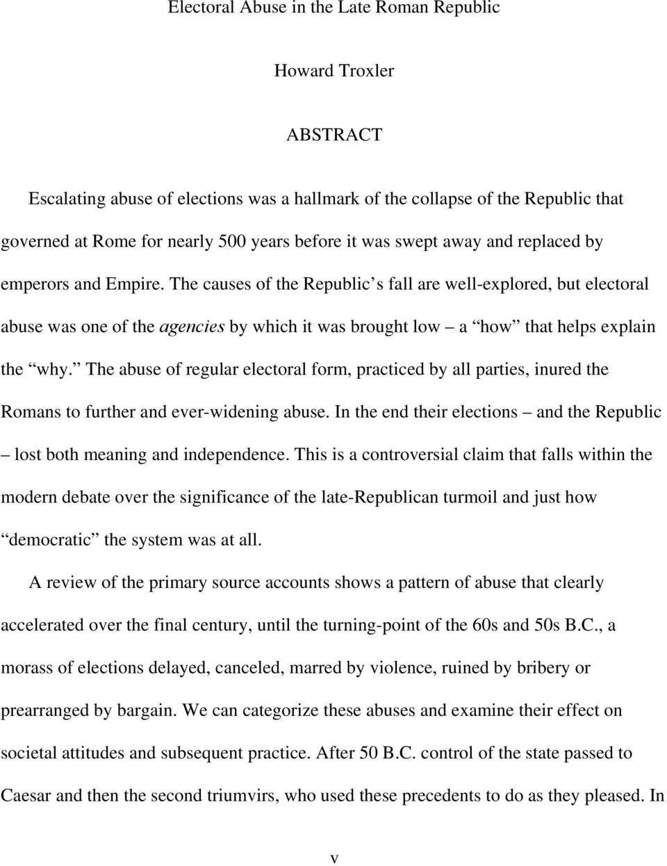 augustus restored republic essay Augustus and the senate [another first-year classics essay i'm all done now promise] 'men fit to be slaves' is this a fair description of the members of the senate under augustus augustus claimed to have 'restored the republic', and the senate was a crucial aspect of this.