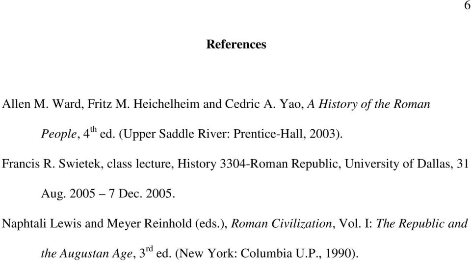 Swietek, class lecture, History 3304-Roman Republic, University of Dallas, 31 Aug. 2005