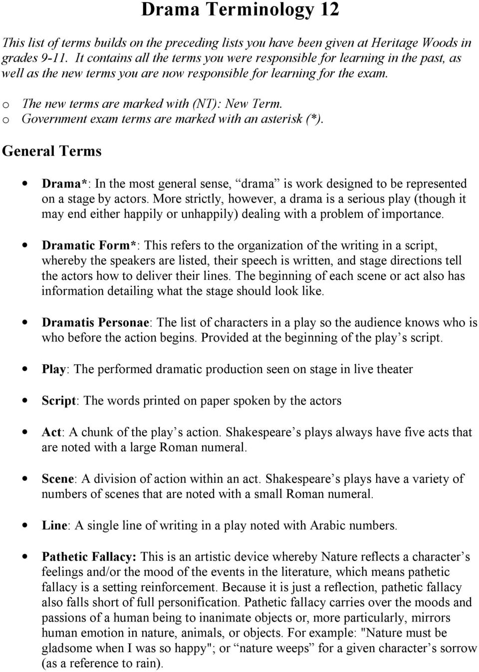 o Government exam terms are marked with an asterisk (*). General Terms Drama*: In the most general sense, drama is work designed to be represented on a stage by actors.