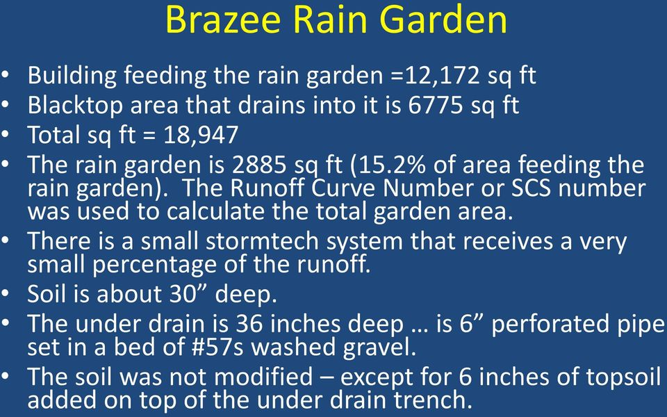 There is a small stormtech system that receives a very small percentage of the runoff. Soil is about 30 deep.