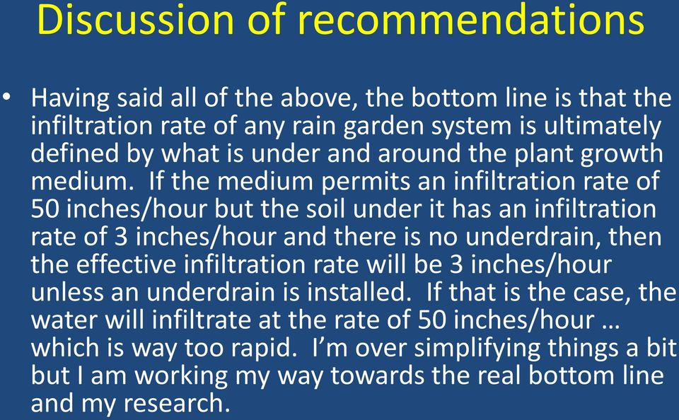If the medium permits an infiltration rate of 50 inches/hour but the soil under it has an infiltration rate of 3 inches/hour and there is no underdrain, then the