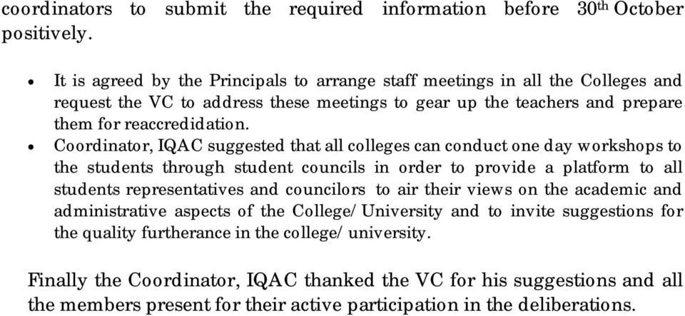 Coordinator, IQAC suggested that all colleges can conduct one day workshops to the students through student councils in order to provide a platform to all students representatives and