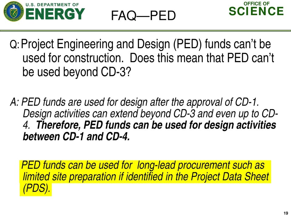Design activities can extend beyond CD-3 and even up to CD- 4.