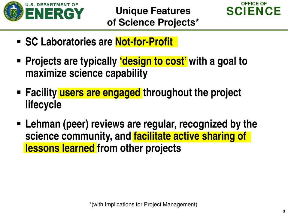 project lifecycle Lehman (peer) reviews are regular, recognized by the science community, and