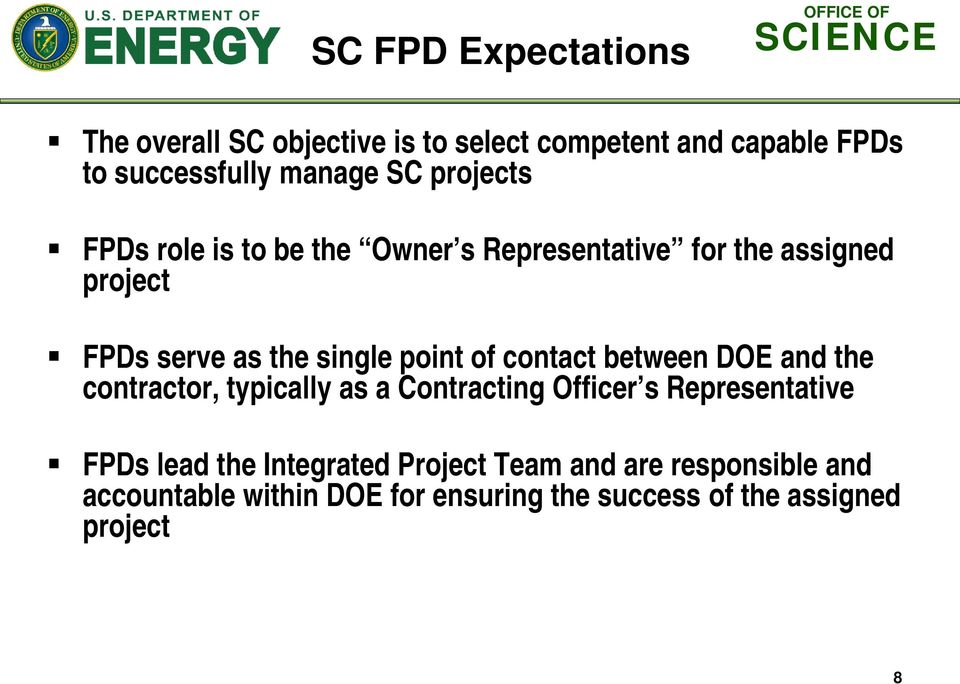 of contact between DOE and the contractor, typically as a Contracting Officer s Representative FPDs lead the