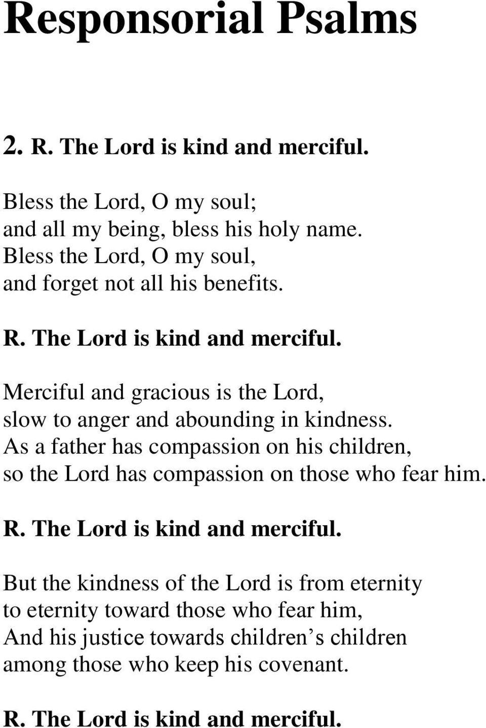 Merciful and gracious is the Lord, slow to anger and abounding in kindness.