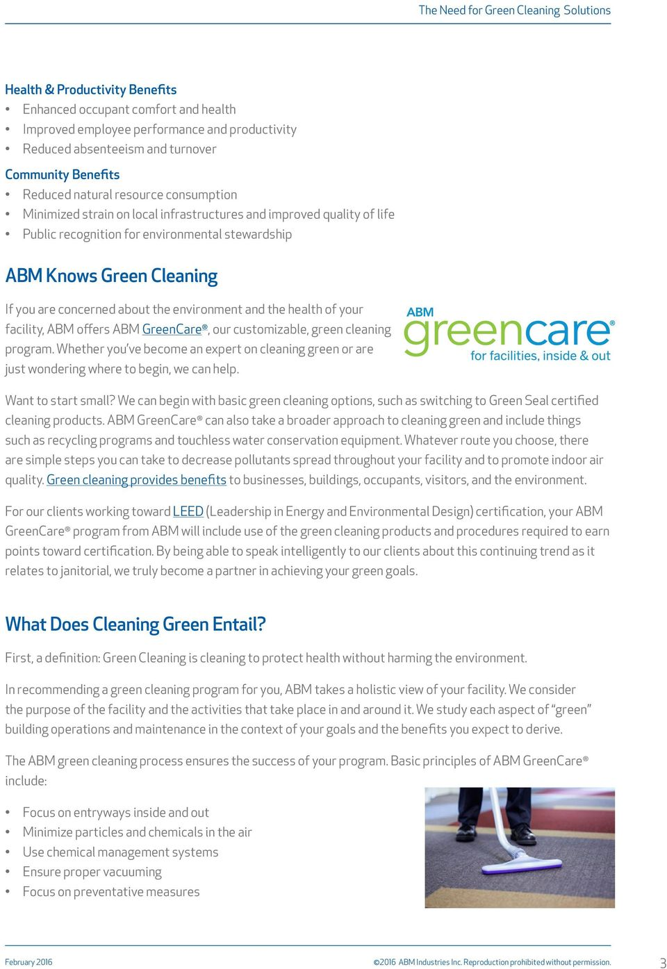 and the health of your facility, ABM offers ABM GreenCare, our customizable, green cleaning program.