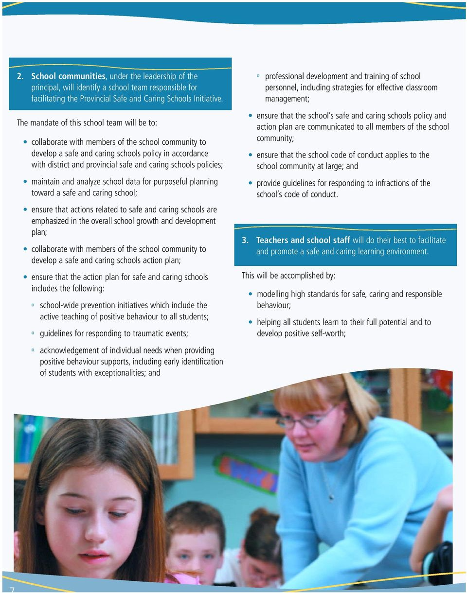 schools policies; maintain and analyze school data for purposeful planning toward a safe and caring school; ensure that actions related to safe and caring schools are emphasized in the overall school