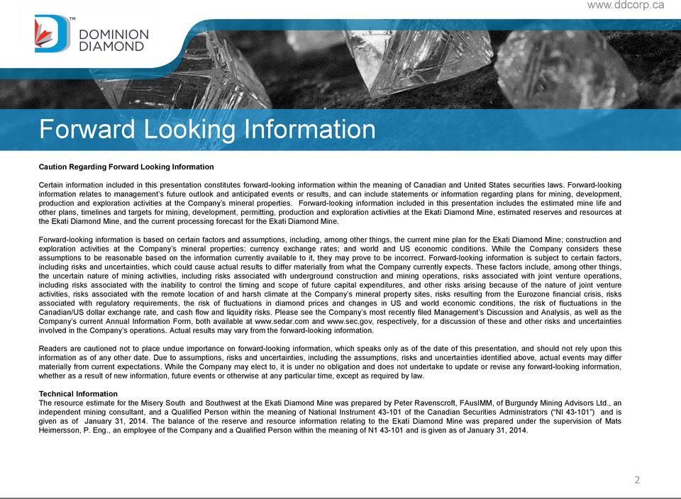 Forward-looking information relates to management s future outlook and anticipated events or results, and can include statements or information regarding plans for mining, development, production and