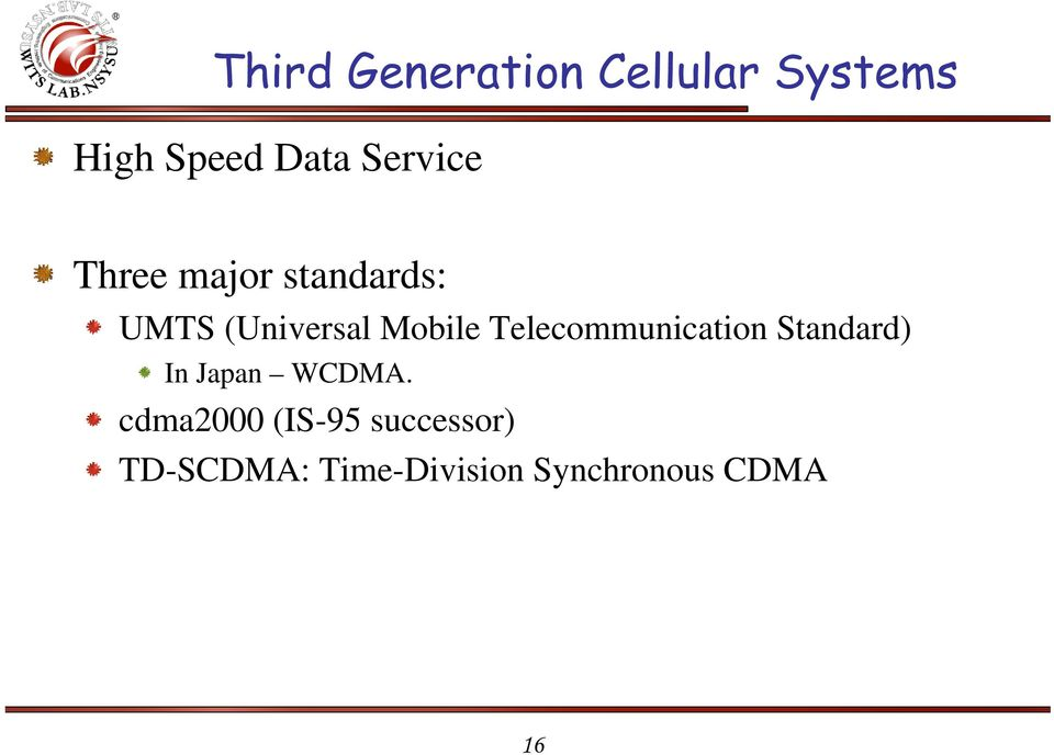 Telecommunication Standard) In Japan WCDMA.