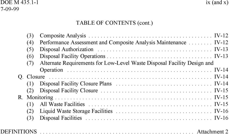 .. IV-13 (7) Alternate Requirements for Low-Level Waste Disposal Facility Design and Operation... IV-14 Q. Closure.