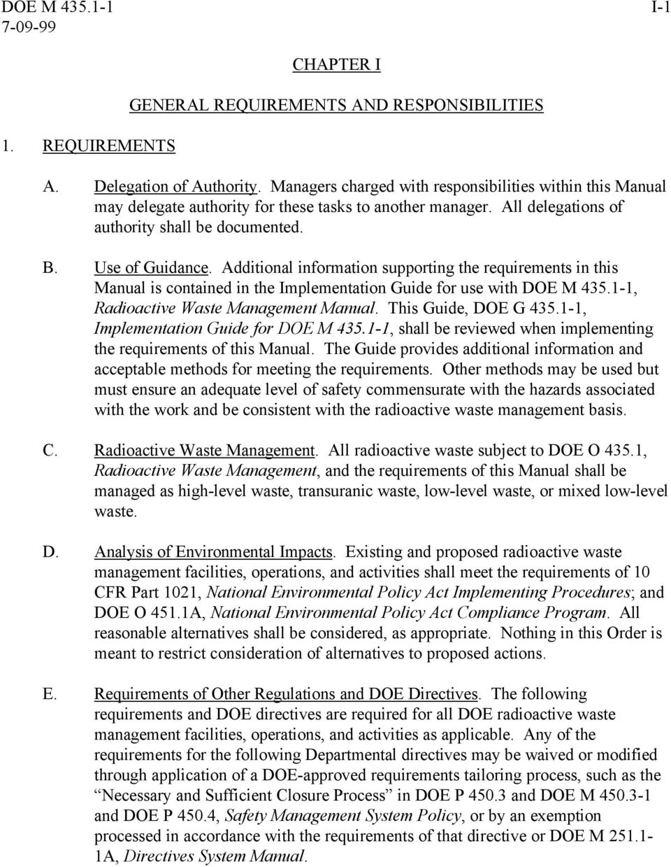 Additional information supporting the requirements in this Manual is contained in the Implementation Guide for use with DOE M 435.1-1, Radioactive Waste Management Manual. This Guide, DOE G 435.