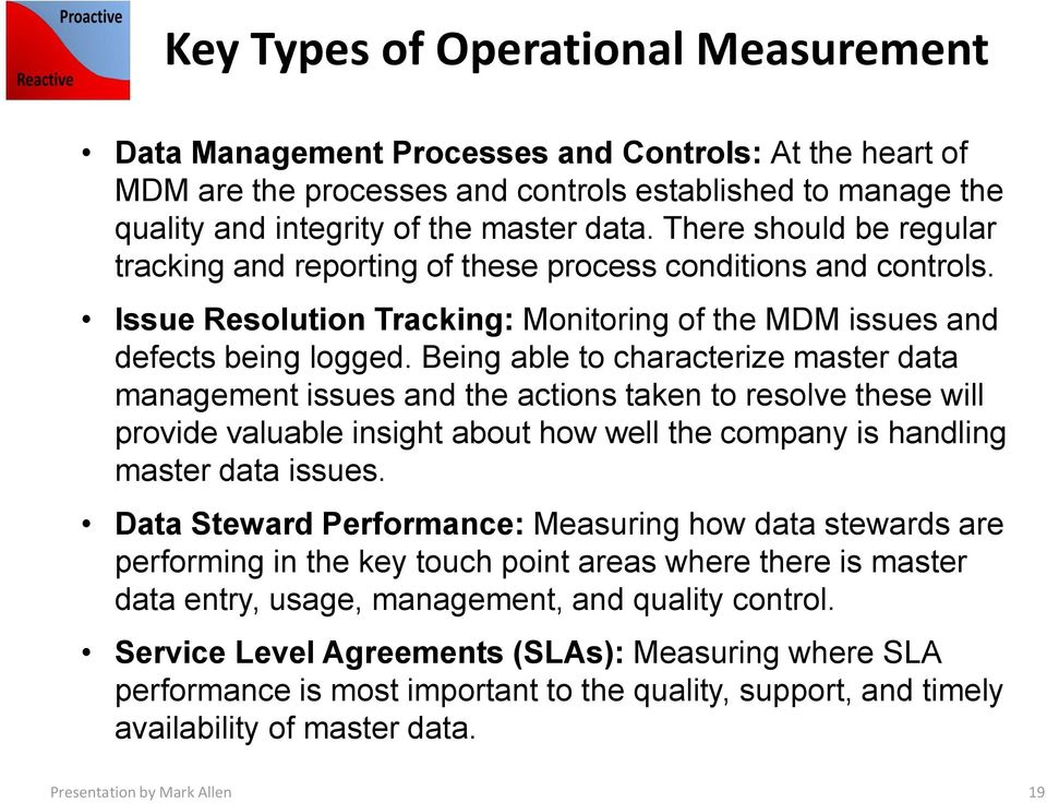 Being able to characterize master data management issues and the actions taken to resolve these will provide valuable insight about how well the company is handling master data issues.