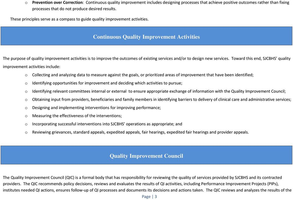 Cntinuus Quality Imprvement Activities The purpse f quality imprvement activities is t imprve the utcmes f existing services and/r t design new services.