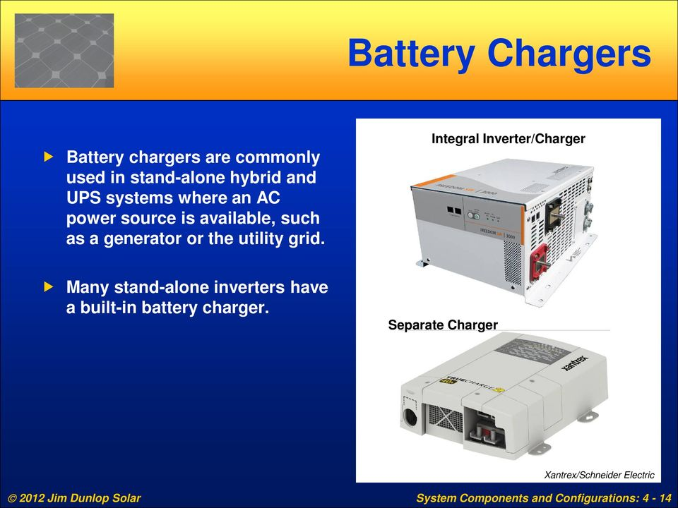 Integral Inverter/Charger Many stand-alone inverters have a built-in battery charger.