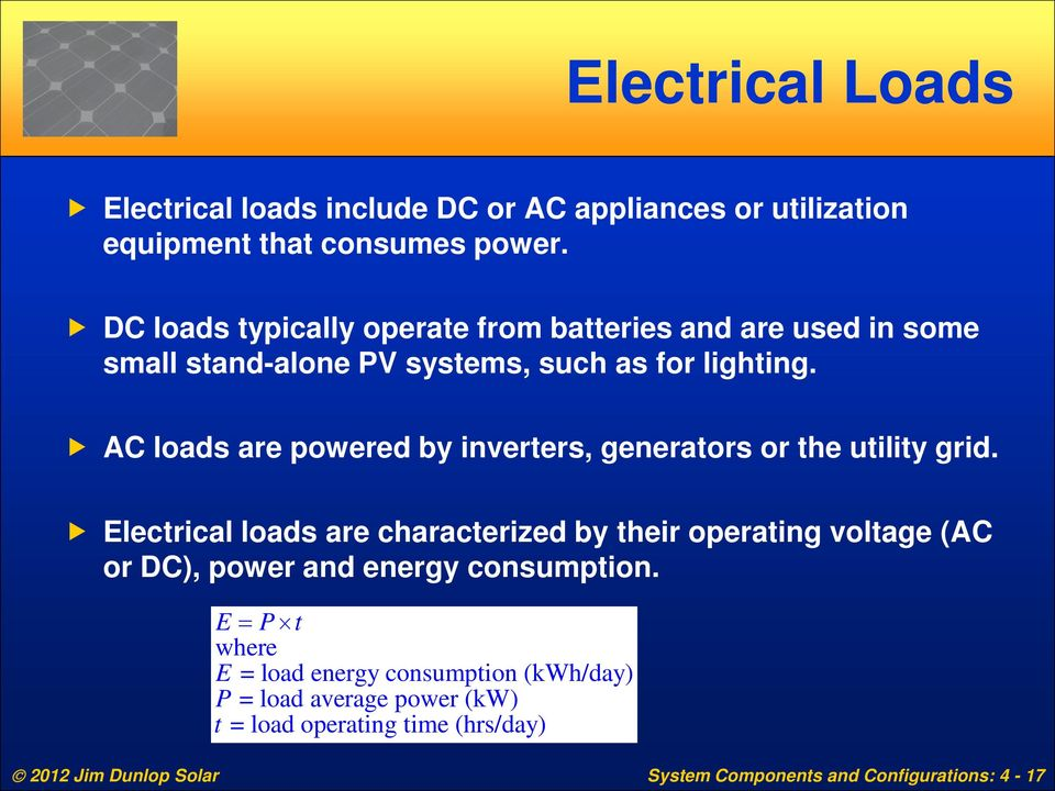 AC loads are powered by inverters, generators or the utility grid.