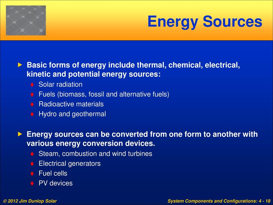 sources can be converted from one form to another with various energy conversion devices.