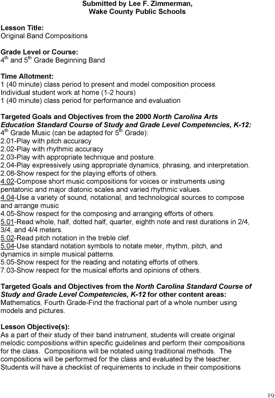 performance and evaluation Targeted Goals and Objectives from the 2000 North Carolina Arts Education Standard Course of Study and Grade Level Competencies, K-12: 4 th Grade Music (can be adapted for