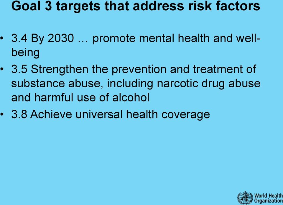 5 Strengthen the prevention and treatment of substance abuse,
