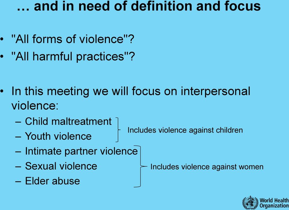 In this meeting we will focus on interpersonal violence: Child