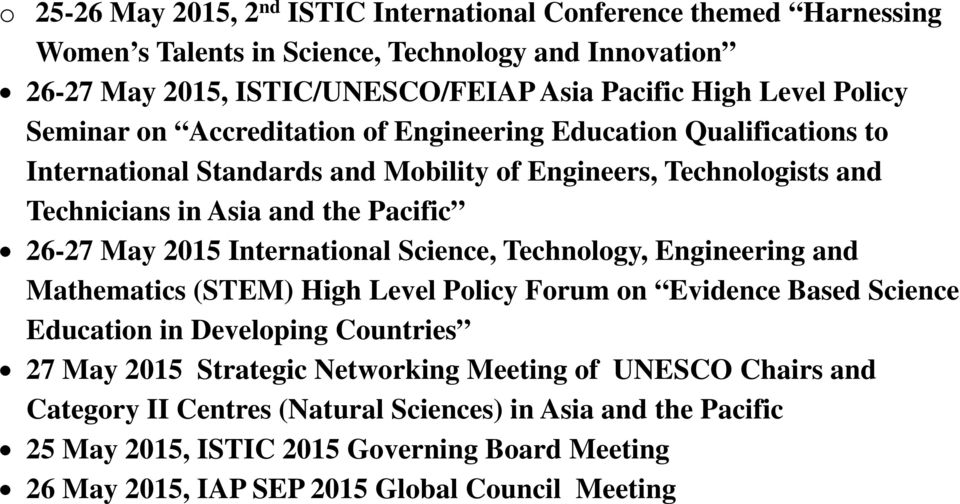 May 2015 International Science, Technology, Engineering and Mathematics (STEM) High Level Policy Forum on Evidence Based Science Education in Developing Countries 27 May 2015 Strategic