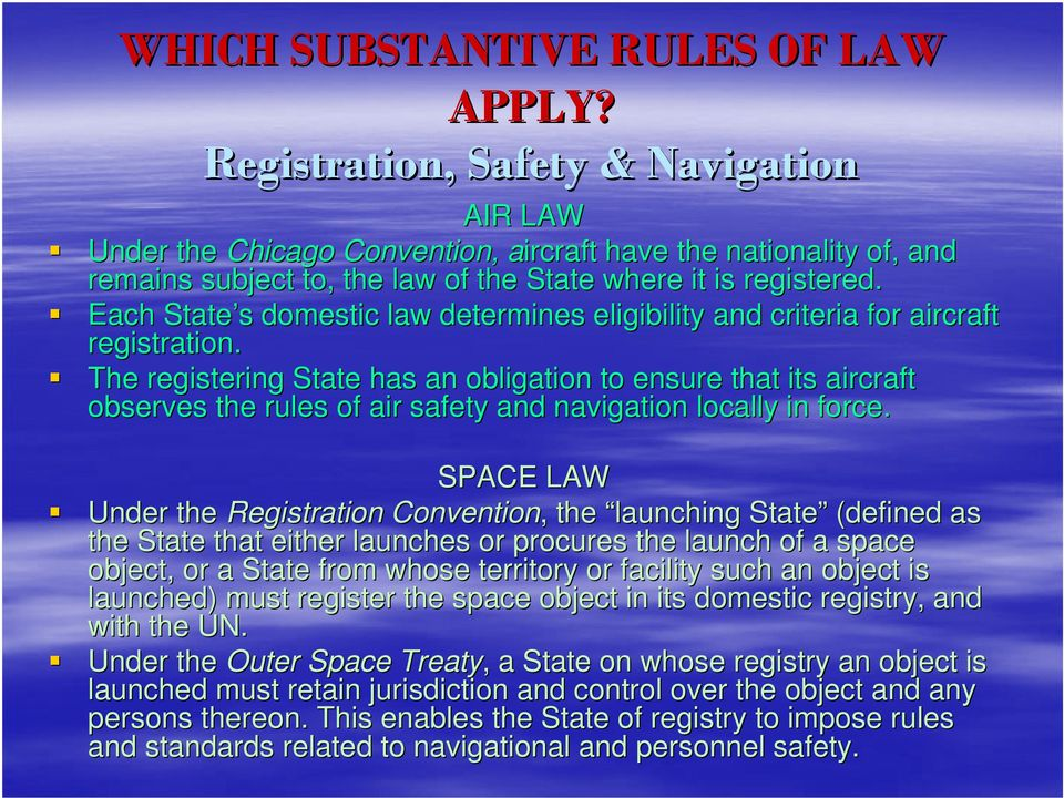 Each State s s domestic law determines eligibility and criteria for aircraft registration.