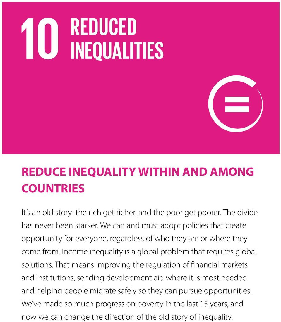 Income inequality is a global problem that requires global solutions.