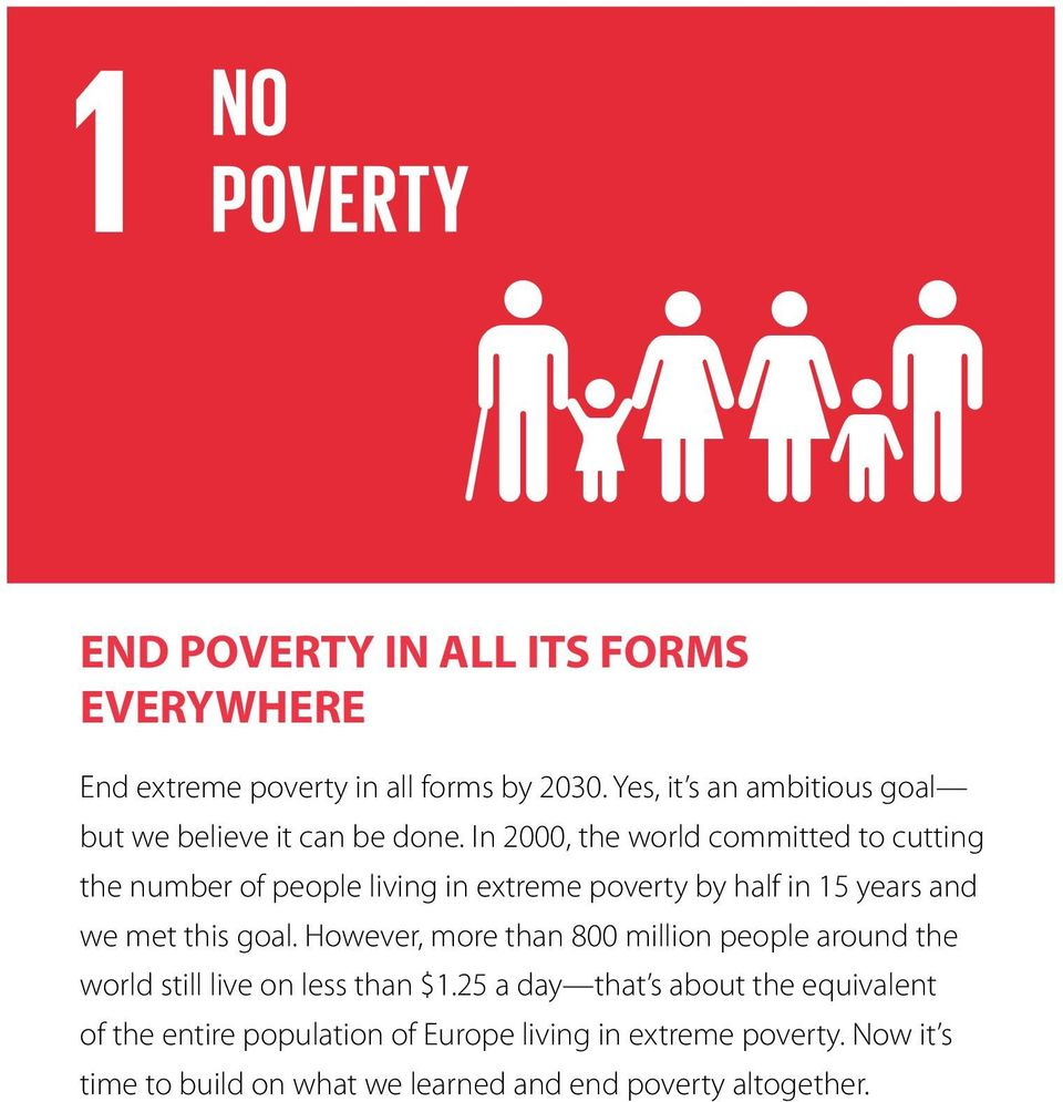 In 2000, the world committed to cutting the number of people living in extreme poverty by half in 15 years and we met this goal.