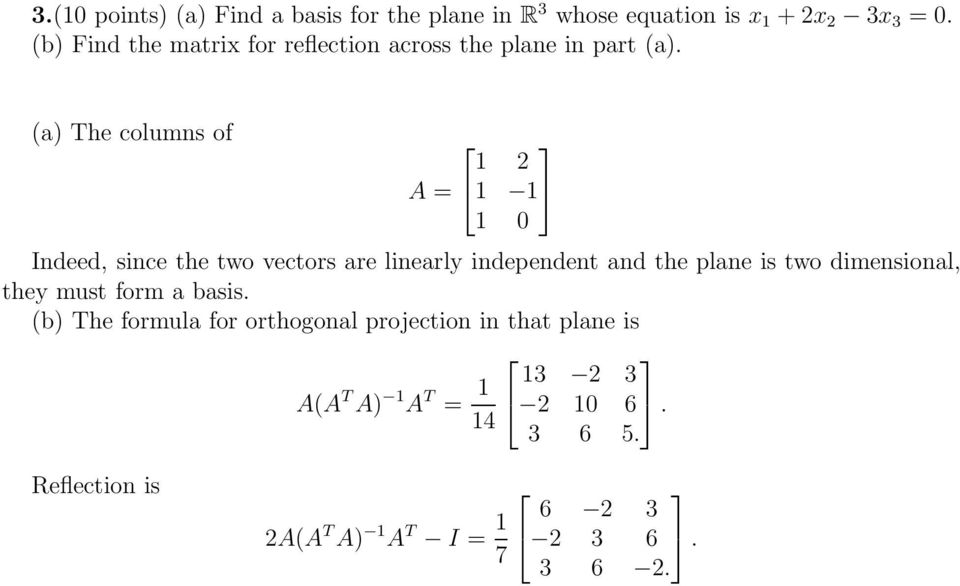 (a) The columns of 1 2 A = 1 1 1 0 Indeed, since the two vectors are linearly independent and the plane is two