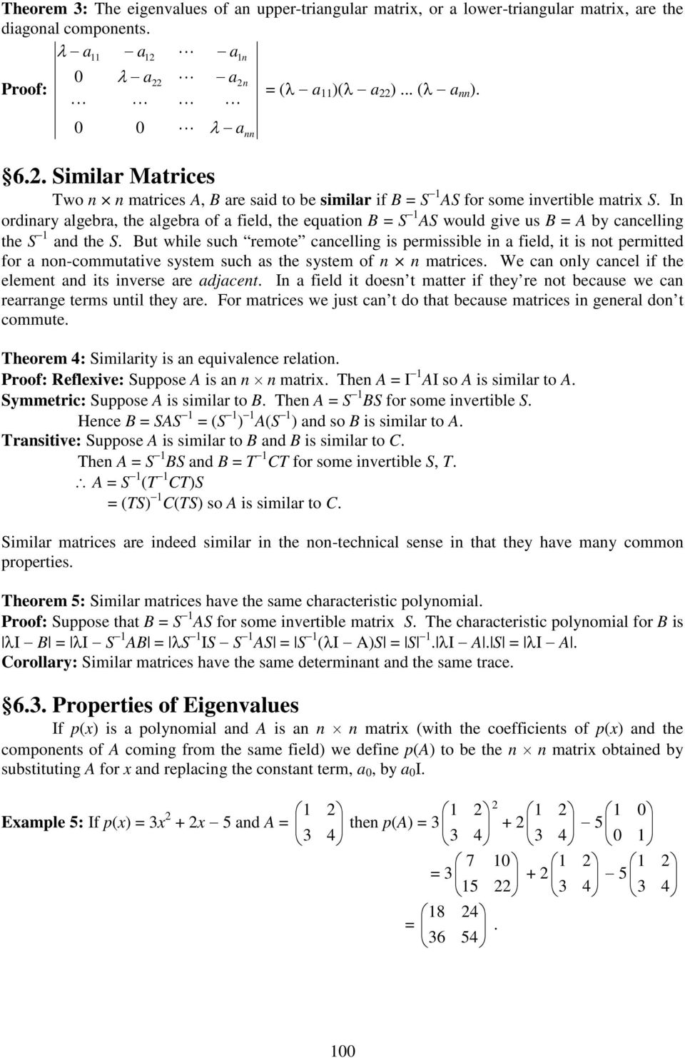 feld, t s not permtted for a non-commutatve system such as the system of n n matrces We can only cancel f the element and ts nverse are adjacent In a feld t doesn t matter f they re not because we