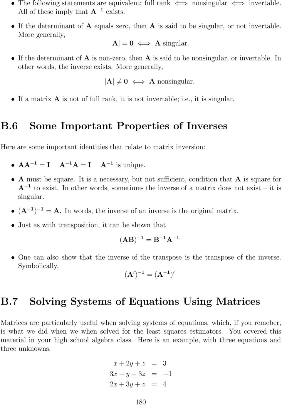 If a matrix A is not of full rank, it is not invertable; i.e., it is singular. B.