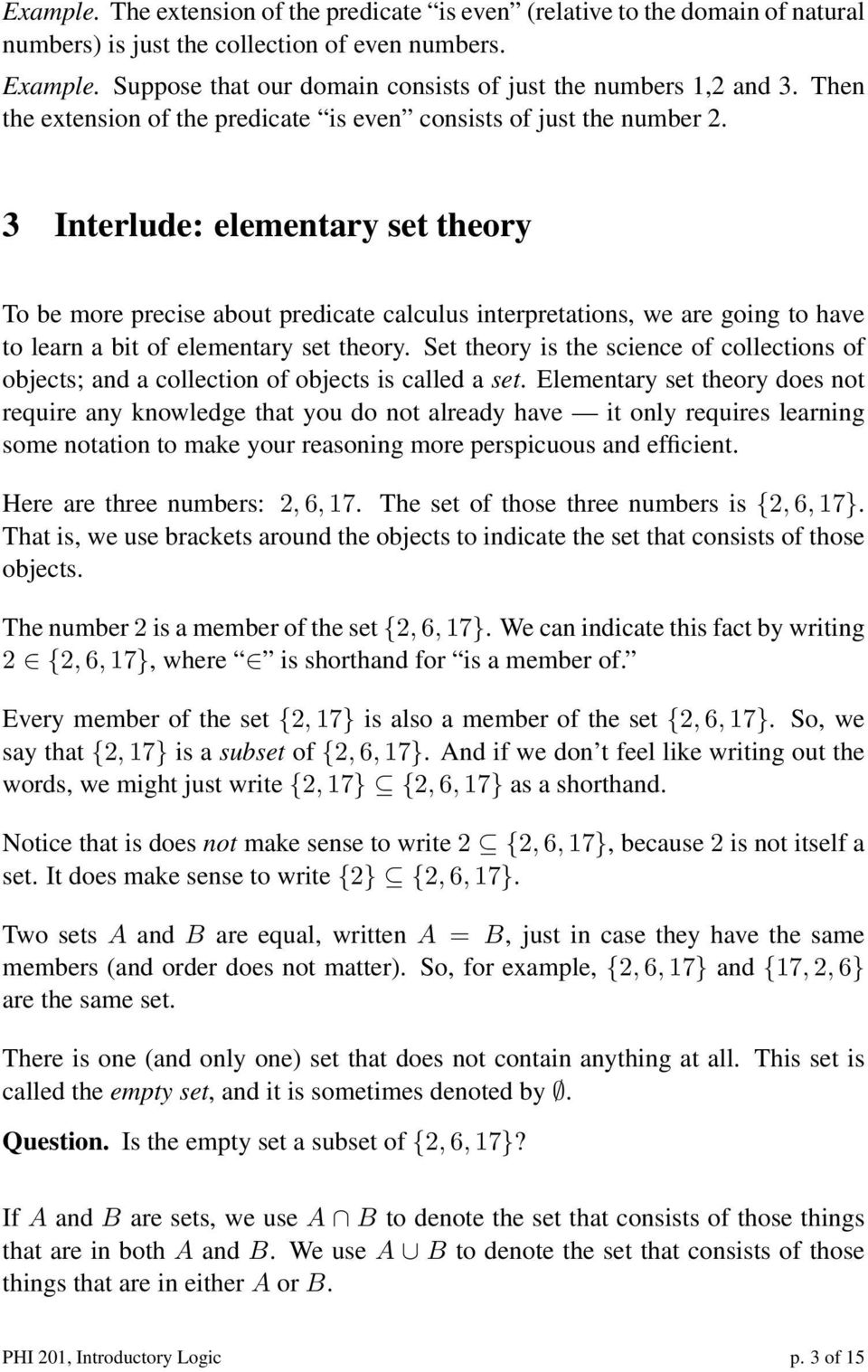 3 Interlude: elementary set theory To be more precise about predicate calculus interpretations, we are going to have to learn a bit of elementary set theory.