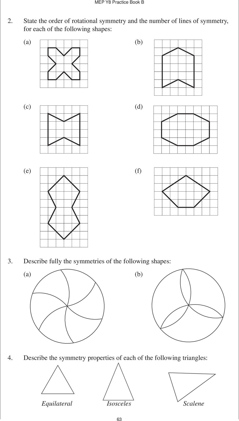 Descrie fully the symmetries of the following shapes: 4.