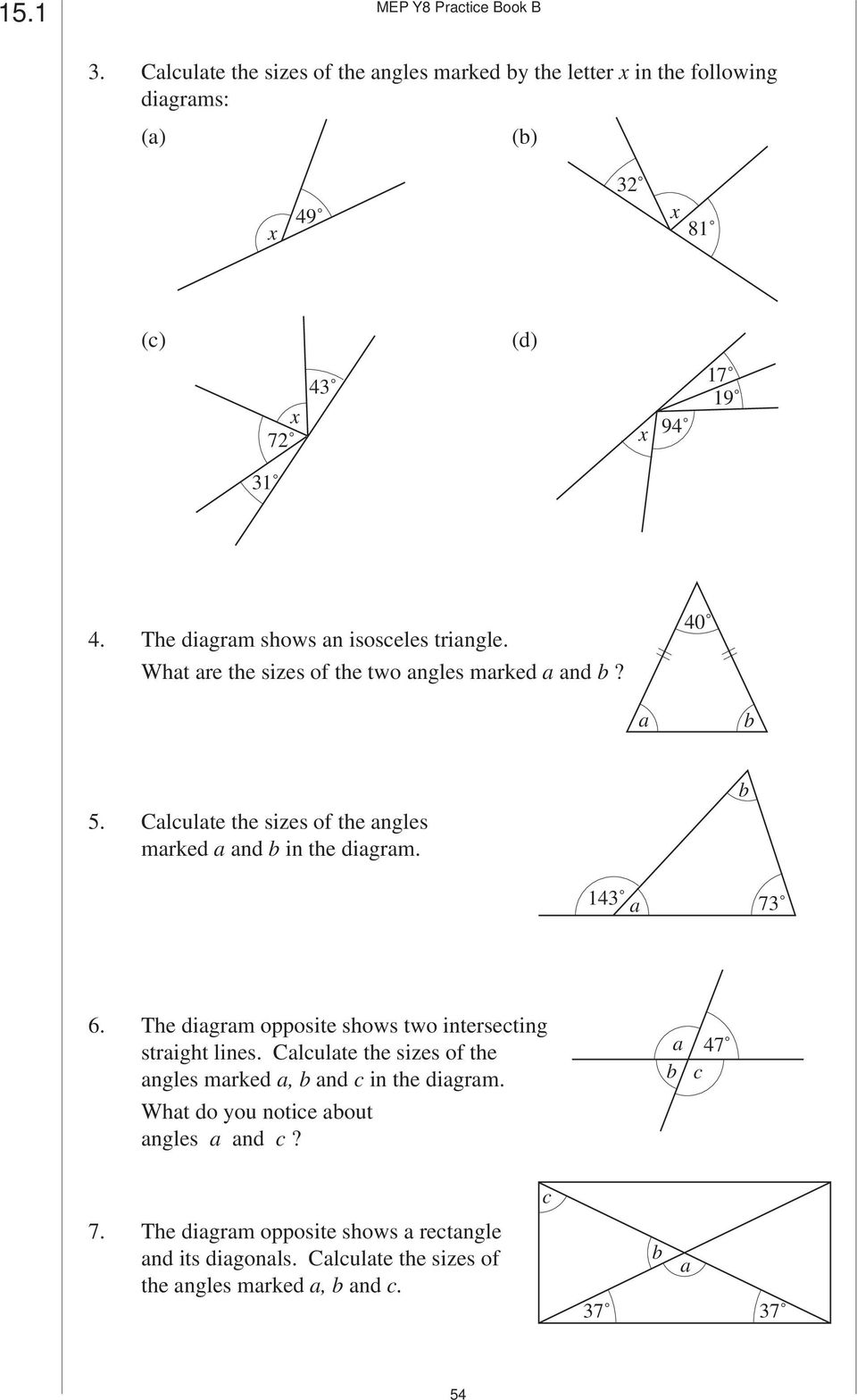 The diagram shows an isosceles triangle. What are the sizes of the two angles marked a and? 40 a 5.