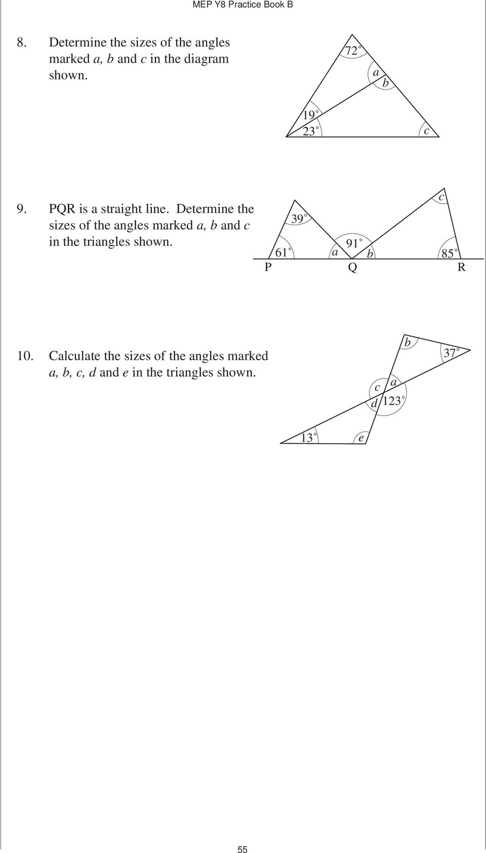 Determine the sizes of the angles marked a, and c in the triangles shown.