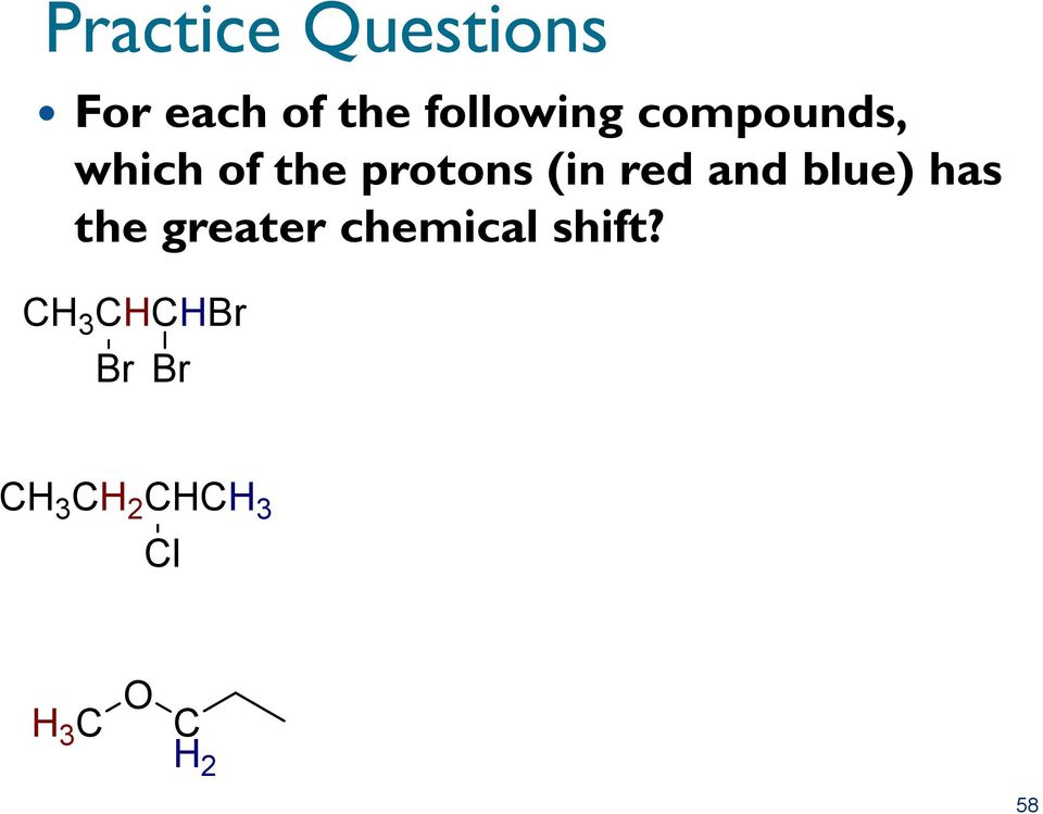 blue) has the greater chemical shift?