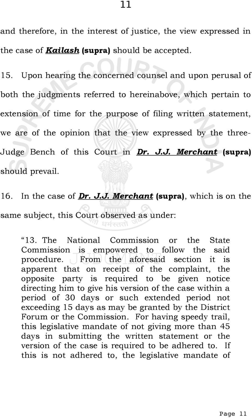 opinion that the view expressed by the three- Judge Bench of this Court in Dr. J.J. Merchant (supra) should prevail. 16. In the case of Dr. J.J. Merchant (supra), which is on the same subject, this Court observed as under: 13.