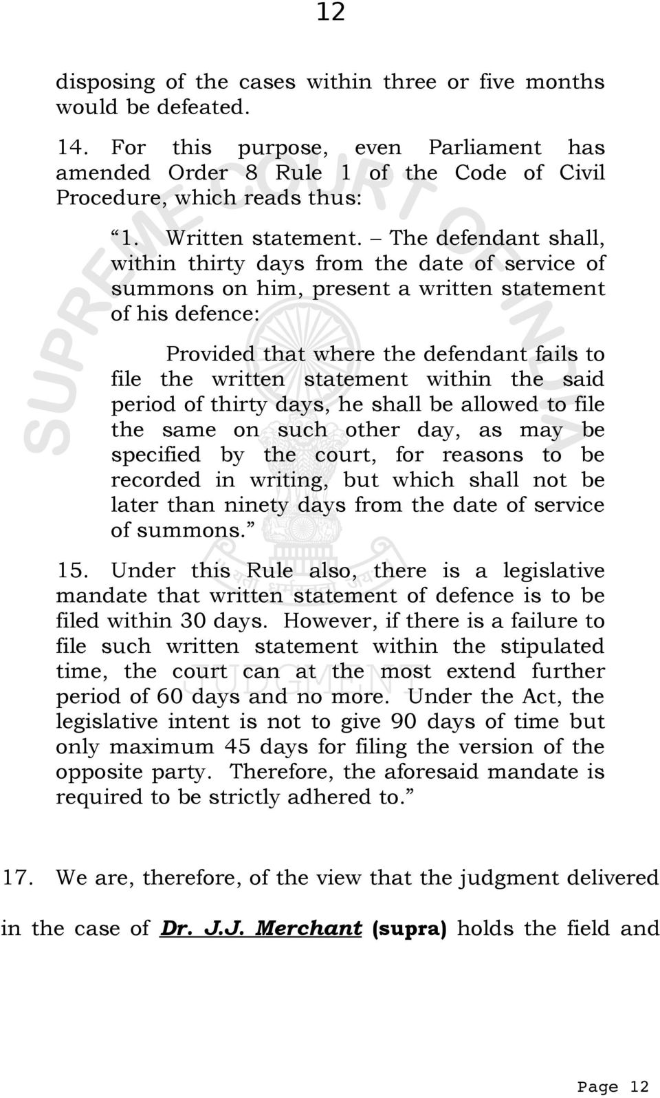 The defendant shall, within thirty days from the date of service of summons on him, present a written statement of his defence: Provided that where the defendant fails to file the written statement